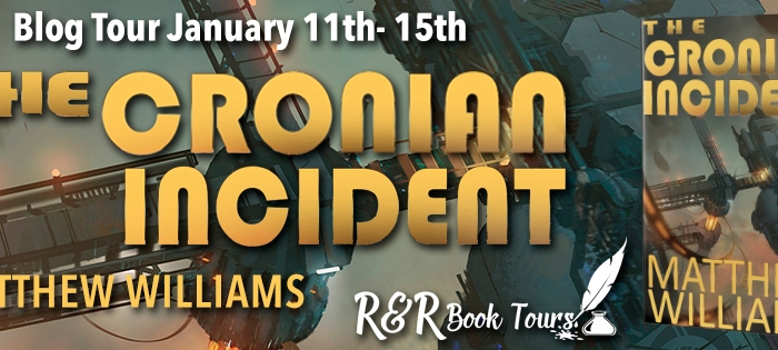 Blog Tour: The Cronian Incident by Matthew S. Williams @storybywill @RRBookTours1 #RRBookTours #Scifi